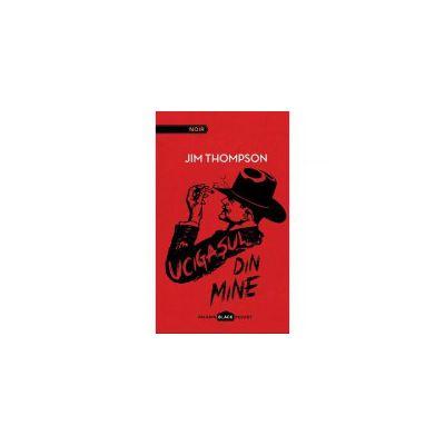 Ucigasul din mine ( editura: Paladin, autor: Jim Thompson, ISBN 9786069351079 )