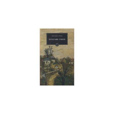 Intalnire tarzie ( editura: Art, autor: Nicolae Velea, ISBN 9789731247175 )