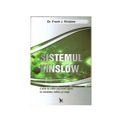Sistemul Kinslow ( editura: For You, autor: Dr. Frank J. Kinslow, ISBN 9786066390446 )