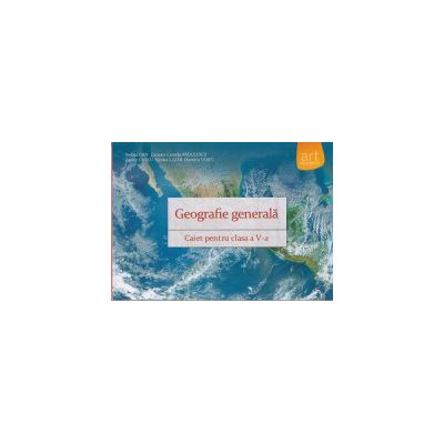 Geografie generala Caiet pentru clasa a V -a ( Editura: Art Grup Editorial, Autor: Steluta Dan, Carmen Camelia Radulescu, Zamfir Datcu, Nicolae Lazar, Dumitru Voicu ISBN 978-973-124-820-2 )