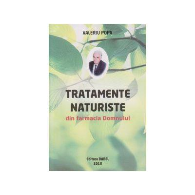 Tratamente naturiste din farmacia Domnului ( Editura: Babel, Autor: Valeriu Popa )