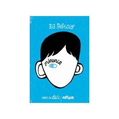 Minunea ( editura: Arthur, autor: R. J. Palacio, ISBN 9786068044378 )