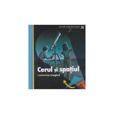 Primele mele descoperiri, Cerul si Spatiul ( contine lanterna magica cu folie transparenta) ( Editura: Didactica Publishing House ISBN 9786066831192 )