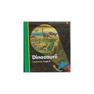 Primele mele descoperiri, Dinozaurii ( contine lanterna magica ) ( Editura: Didactica Publishing House ISBN 9786066831161 )
