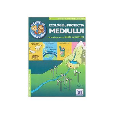 Super imbatabil, Ecologie si protectia mediului ( Editura: Didactica Publishing House ISBN 9786066832359 )
