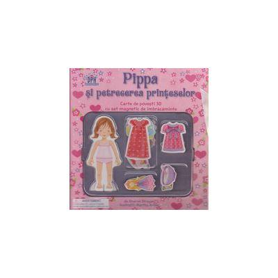 Pippa si petrecerea printeselor, carte de povesti 3D cu set magnetic de imbracaminte ( Editura: DPH, Autor: Sharon Streger ISBN 9786066832007 )