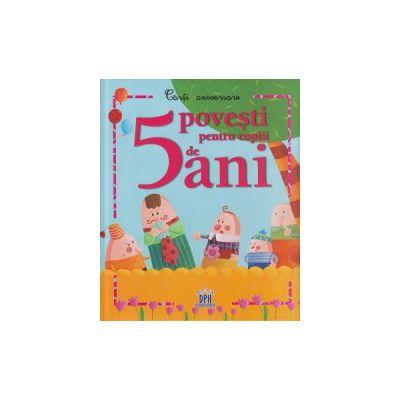 5 povesti pentru copiii de 5 ani ( Editura: Didactica Publishing House ISBN 9786066831543 )