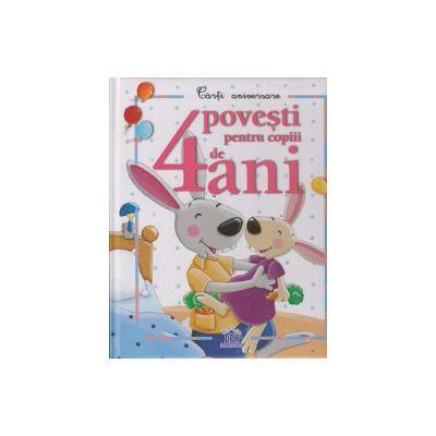 4 povesti pentru copiii de 4 ani ( Editura: Didactica Publishing House ISBN 9786066831536 )