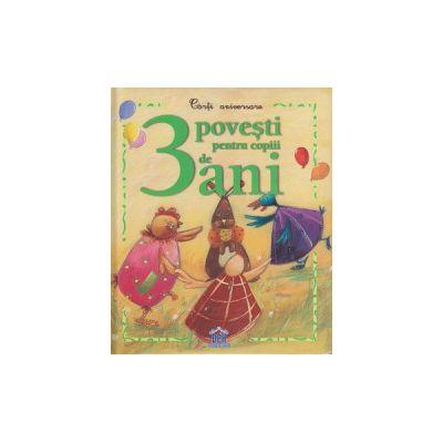 Povesti pentru copiii de 3 ani ( Editura: Didactica Publishing House ISBN 978-606-683-152-6 )
