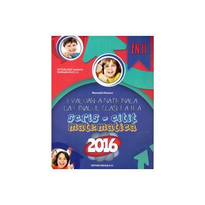 Evaluarea Nationala la finalul clasei a II-a: scris - citit, matematica 2016 ( editura: Paralela 45, autor: Manuela Dinescu, ISBN 9789734721665 )