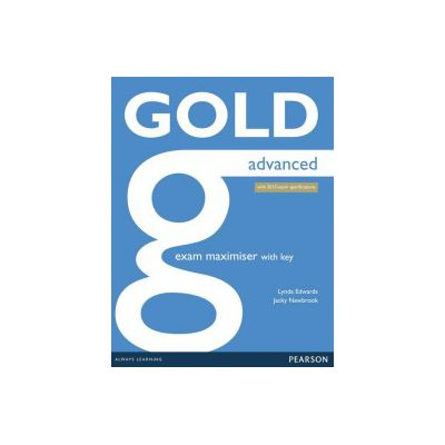 Gold Advanced Maximiser with Key ( editura: Longman, autor: Jacky Newbrook, Lynda Edwards, ISBN 9781447907060 )