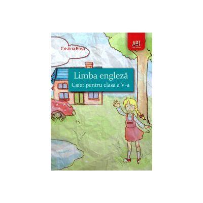 Limba engleza - caiet pentru clasa a V-a ( editura: Art, autor: Cristina Rusu, ISBN 978-973-124-967-4 )