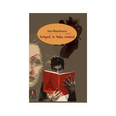 Corigent la limba romana ( editura: Astro, autor: Ion Minulescu, ISBN 978-606-8148-95-3 )