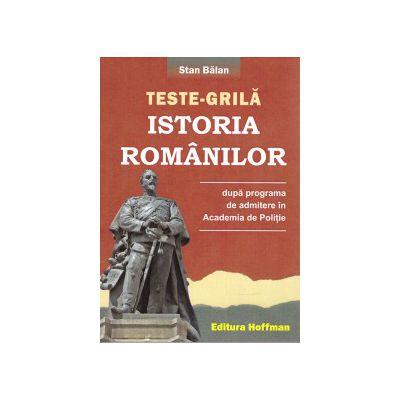 Teste grila istoria romanilor ( editura: Hoffman, autor: Stan Balan, ISBN 9786066157810 )