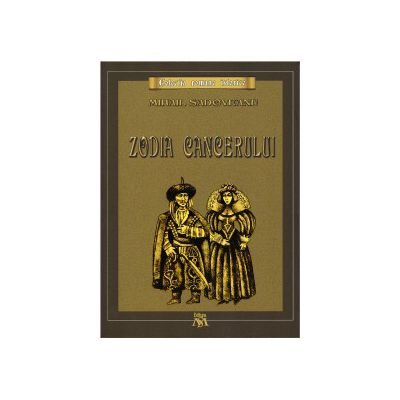 Zodia Cancerului ( editura: Mihail Sadoveanu, autor: Mihail Sadoveanu, ISBN 9786069395400 )