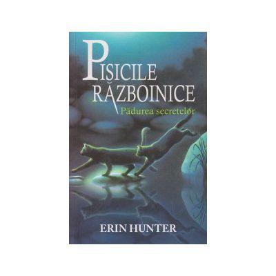 Pisicile razboinice vol 3 - Padurea secretelor ( Editura: All, Autor L Erin Hunter ISBN 978-606-8578-54-5 )