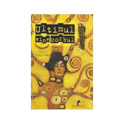 Ultimul vine corbul ( Editura: All, Autor: Italo Calvino SIBN 978-973-724-355-3 )