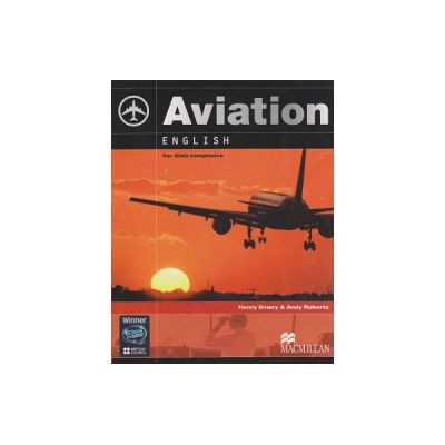 Aviation English For ICAO compliance + CD ( Editura: Macmillan, Autor: henry Emery, Andy Roberts ISBN 9780230027572 )