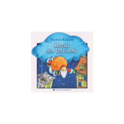 Mosul din oglinda ( Editura: Carminis, Autor: Silvia Kerim ISBN 9789731232775 )