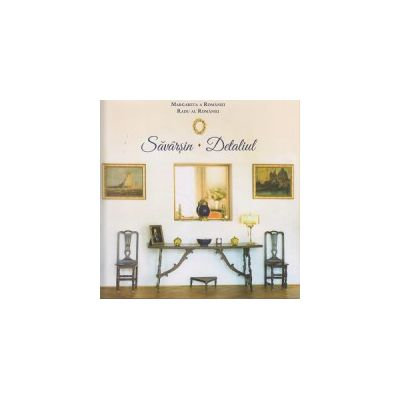 Savarsin. Detaliul ( Editura: Curtea Veche ISBN 9786065888425 )