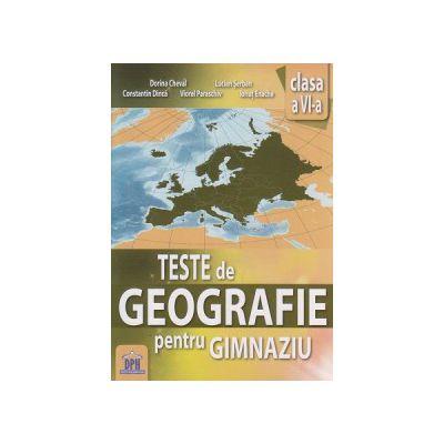 Teste de geografie pentru gimnaziu, clasa a VI a ( Editura: Didactica Publishing House, Autor: Dorina Cheval, Lucian Serban ISBN 978-606-683-287-8 )