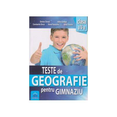 Teste de Geografie pentru Gimnaziu clasa a V a ( Editura: Didactica Publishing House, Autor: Dorina Cheval, Adina Serban, Constantin Dinca, Viorel Paraschiv, Ionut Enache ISBN 9786066833861 )