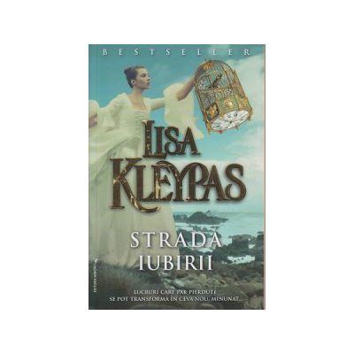Strada iubirii ( Editura: Miron, Autor: Lisa Kleypas ISBN 9786068695075 )