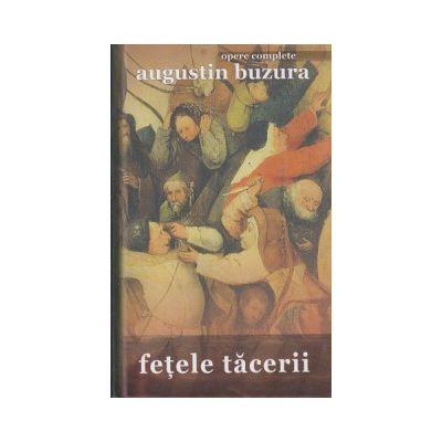 Fetele Tacerii ( Editura: Rao, Autor: Augustin Buzura ISBN 9786067760286 )