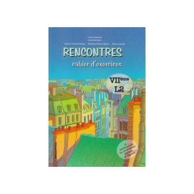 Rencontres, cahier d exercises VII eme L2 ( Editura: Nomina, Autor: Larisa Gojnete ISBN 978-606-535-484-5 )