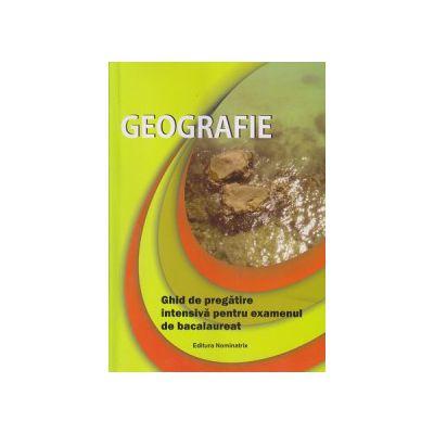 Geografie Ghid de pregatire intensiva pentru examenul de bacalaureat ( Editura: Nominatrix ISBN 978-606-94029-7-9 )