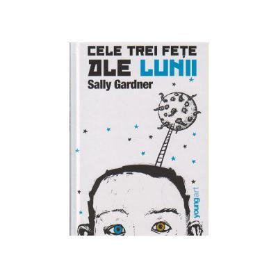 Cele trei fete ale lunii ( Editura: Art, Autor: Sally Gardner ISBN 978-606-93510-5-5 )