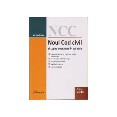 Noul cod civil si Legea de punere in aplicare 2016 5 ianuarie 2016 ( Editura: Hamangiu ISBN 9786062704568 )