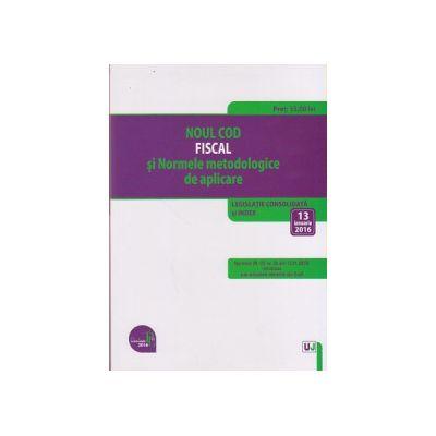 Noul cod fiscal si Normele meodologice de aplicare 13 ianuarie 2016 ( Editura: Universul Juridic ISBN 978-606-673-709-8 )