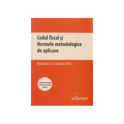 Codul fiscal si Normele metodologice de aplicare 15 ianuarie 2016 ( Editura: Solomon ISBN 9786068404935 )