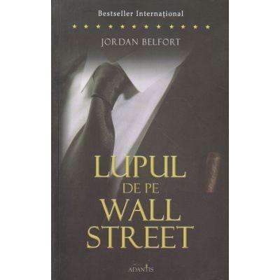 Lupul de pe Wall Street ( Editura: Adantis, Autor: Jordan Belfort ISBN 9786069367209 )
