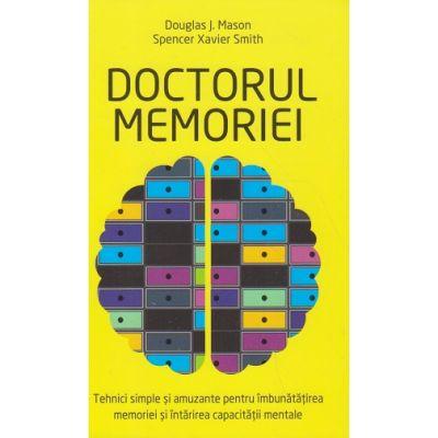 Doctorul memoriei ( Editura: All, Autor: Douglas. J Mason, Spencer Xavier Smith ISBN 978-606-587-364-3 )