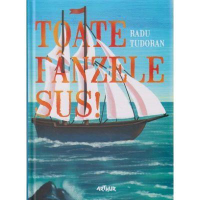 Toate panzele sus ( Editura: Arthur, Autor: Radu Tudoran ISBN 9786068620701 )