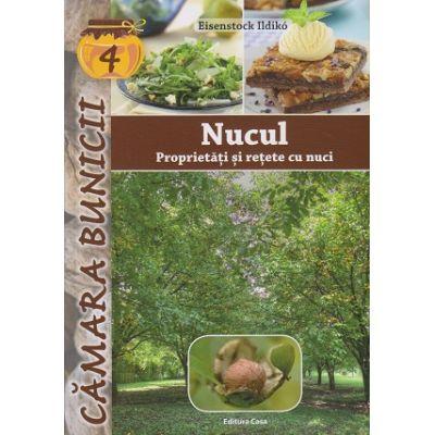 Nucul, Proprietati si retete cu nuci ( Editura: Casa, Autor: Eisenstock Ildiko ISBN 9786067870046 )