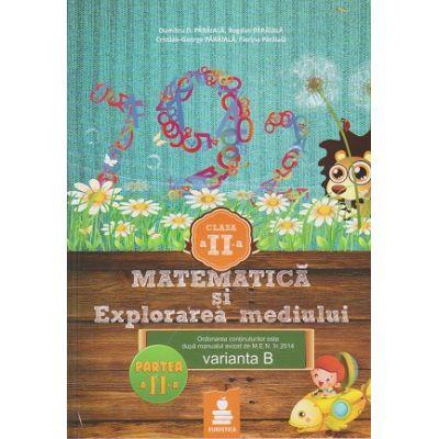 Matematica si explorarea mediului clasa a II -a, partea a II-a varianta B ( Editura: Euristica, Autor: Dumitru D. Paraiala ISBN 978-606-8751-09-2 )