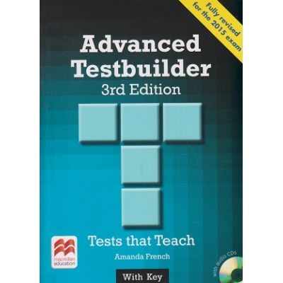 Advanced Testbuilder 3rd edition with key and audio cd s fully revised for the 2015 exam ( Editura: Macmillan, Autor: Amanda French ISBN 978-0-230-47620-2 )