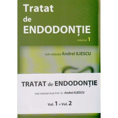 Tratat de Endodontie vol 1 + vol 2 ( Editura: Medicala, Autor: Andrei Iliescu ISBN 9789733907732 )