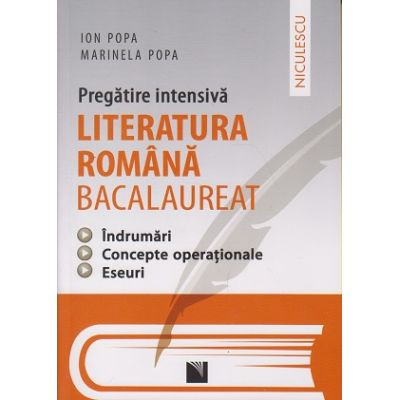 Pregatire intensiva Literatura Romana Bacalaureat 2016 ( Editura: Niculescu, Autor: Ion Popa, Marinela Popa ISBN 9789737489630 )