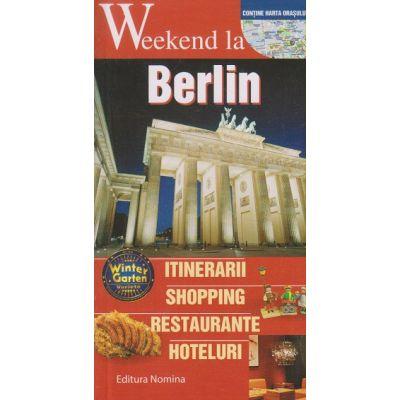 Weekend la Berlin ( Editura: Nomina ISBN 978-606-535-701-3 )