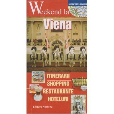 Weekend la Viena ( Editura: Nomina ISBN 9786065356269 )