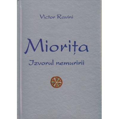 Miorita Izvorul nemuririi ( Editura: Alcor, Autor: Victor Ravini ISBN 9789163703874 )