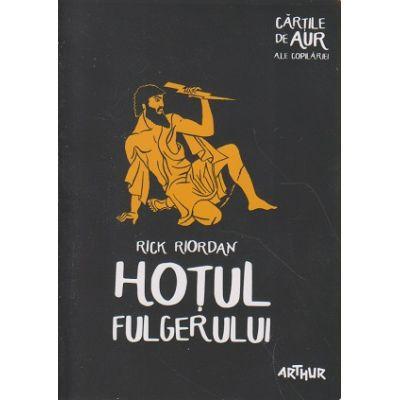 Percy Jackson si olimpienii vol I: Hotul fulgerului ( Editura: Arthur, Autor: Rick Riordan ISBN 9786067880014 )