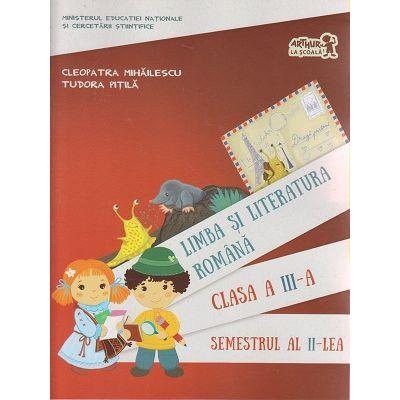 Limba si Literatura romana manual pentru clasa a III-a Semestrul al II-lea + CD ( Editura: Art Grup Editorial, Autor: Cleopatra Mihailescu, Tudora Pitila ISBN 978-606-710-309-0 )