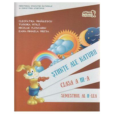 Stiinte ale Naturii clasa a III- a Semestrul al II-lea + CD ( Editura: Art Grup Editorial, Autor: Cleopatra Mihailescu, Tudora Pitila, Nicolae Ploscariu, Eana-Mihaela Preda ISBN 9786067103144 )