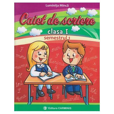 Caiet de scriere clasa I semestrul I ( CD )( Editura: Carminis, Autor: Luminita Minca ISBN 9789731232881 )