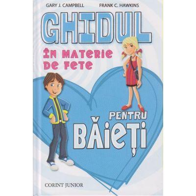 Ghidul in materie de fete pentru baieti ( Editura: Corint Junior, Autor: Gary J. Campbell, Frank C. Hawkins ISBN 978-973-128-484-2 )